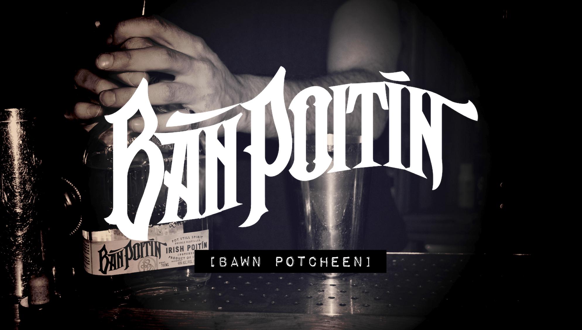 Ban poitin logo with it's pronounced Bawn Potcheen